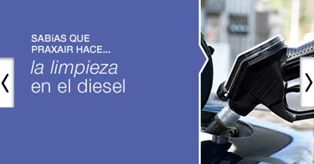 Sab�as que Praxair hace la limpieza en el diesel